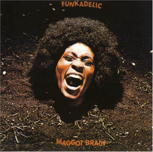 'maggot brain' by funkadelic